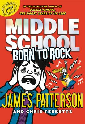 Image for Middle School: Born to Rock (Middle School Book 11)