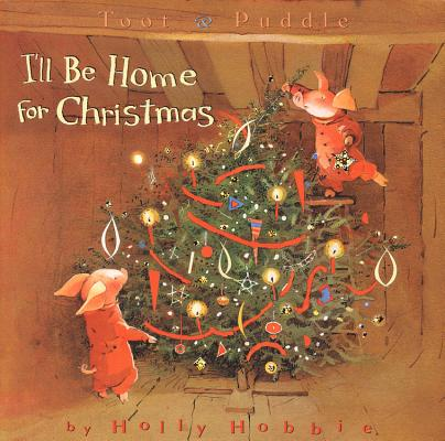 Image for Toot & Puddle : Ill Be Home for Christmas