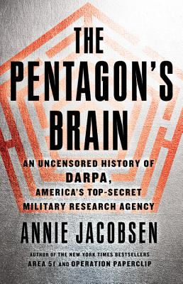 Image for The Pentagon's Brain: An Uncensored History of DARPA, America's Top-Secret Military Research Agency
