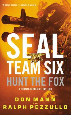 SEAL Team Six: Hunt the Fox, Don Mann, Ralph Pezzullo