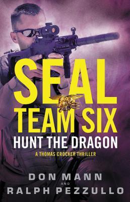 Image for SEAL Team Six: Hunt the Dragon (A Thomas Crocker Thriller)