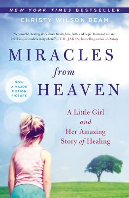 Image for Miracles from Heaven: A Little Girl and Her Amazing Story of Healing