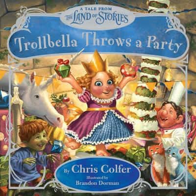 Image for Trollbella Throws a Party: A Tale from the Land of Stories