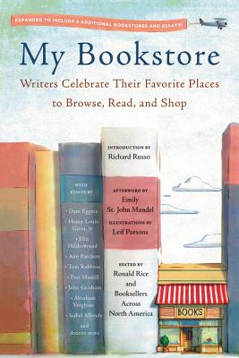 Image for MY BOOKSTORE: WRITERS CELEBRATE THEIR FAVORITE PLACES TO BROWSE, READ, AND SHOP