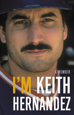 Image for I'm Keith Hernandez: A Memoir
