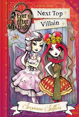 Image for Ever After High: Next Top Villain (A School Story)
