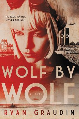 Image for WOLF BY WOLF One Girl's Mission to Win a Race and Kill Hitler