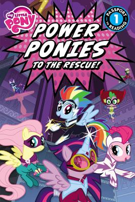 Image for My Little Pony: Power Ponies to the Rescue! (Passport to Reading Level 1)