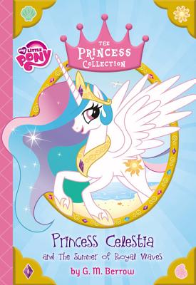 Image for My Little Pony: Princess Celestia and the Summer of Royal Waves (The Princess Collection)