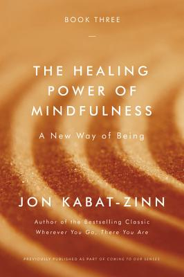 Image for The Healing Power of Mindfulness: A New Way of Being