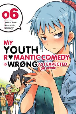 Image for My Youth Romantic Comedy Is Wrong, As I Expected @ comic, Vol. 6 (manga) (My Youth Romantic Comedy Is Wrong, As I Expected @ comic (manga))