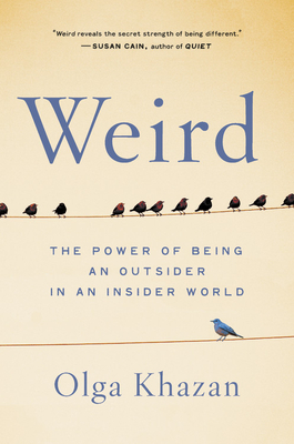 Image for Weird: The Power of Being an Outsider in an Insider World