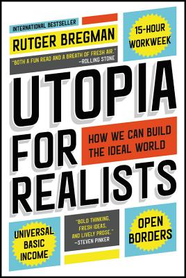 Image for Utopia for Realists: How We Can Build the Ideal World