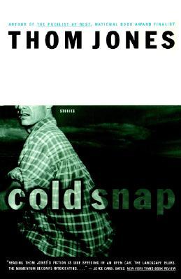 Cold Snap: Stories, THOM JONES