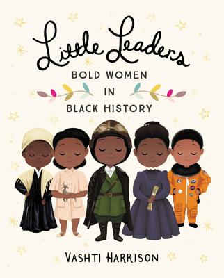 Image for Little Leaders: Bold Women in Black History (Vashti Harrison)