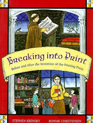 Image for Breaking into Print: Before and After the Printing Press