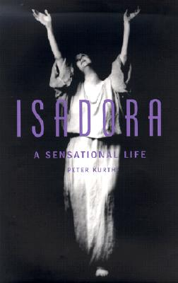 Image for Isadora: A Sensational Life