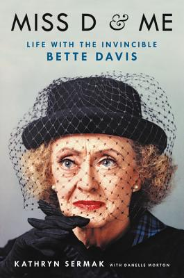 Image for Miss D and Me  Life with the Invincible Bette Davis