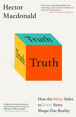 Image for Truth: How the Many Sides to Every Story Shape Our Reality