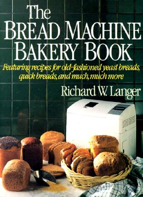 Image for The Bread Machine Bakery Book