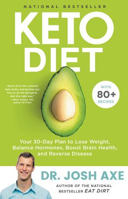 Image for Keto Diet: Your 30-Day Plan to Lose Weight, Balance Hormones, Boost Brain Health, and Reverse Disease