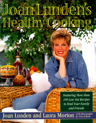 Image for Joan Lunden's Healthy Cooking: Featuring More Than 100 Low-Fat Recipes to Feed Your Family and Friends
