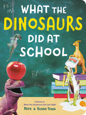 Image for WHAT THE DINOSAURS DID AT SCHOOL