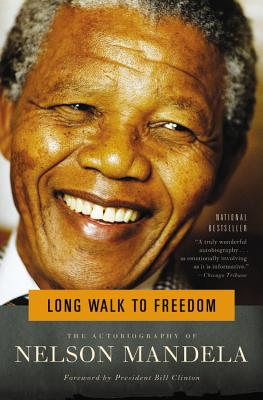 Long Walk to Freedom: The Autobiography of Nelson Mandela, Mandela, Nelson