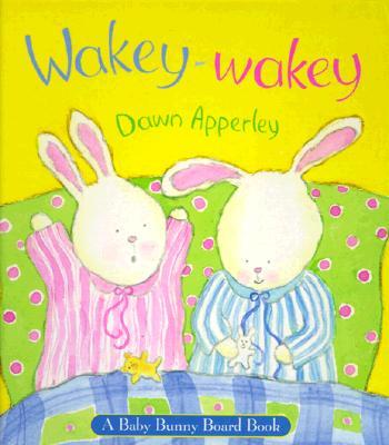 Image for Wakey-Wakey: A Baby Bunny Board Book