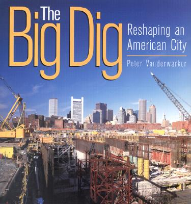 Image for The Big Dig: Reshaping an American City