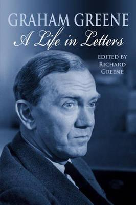 Image for Graham Greene: A Life in Letters