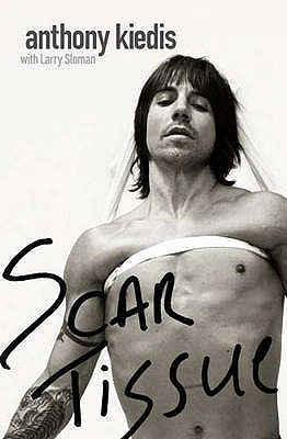 Image for Scar Tissue: Anthony Kiedis Red Hot Chili Peppers [used book]