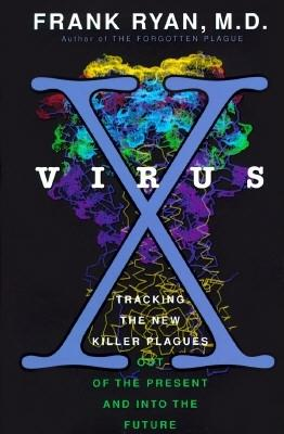 Image for Virus X: Tracking the New Killer Plagues Out of the Present and into the Future