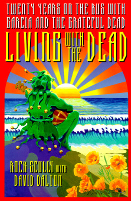 Image for Living with the Dead: Twenty Years on the Bus with Garcia and the Grateful Dead