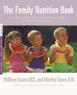 Image for FAMILY NUTRITION BOOK EVERYTHING YOU NEED TO KNOW ABOUT FEEDING YOUR CHILDREN FROM BIRTH THROUGH