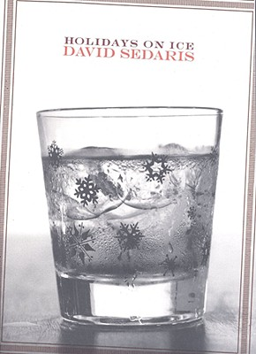Holidays on Ice: Stories, Sedaris, David