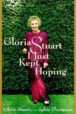 Image for Gloria Stuart: I Just Kept Hoping