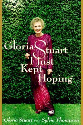Image for Gloria Stuart: I Just Kept Hoping