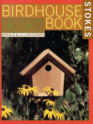 Image for The Complete Birdhouse Book: The Easy Guide to Attracting Nesting Birds