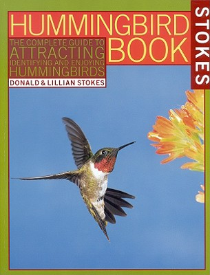 Image for The Hummingbird Book: The Complete Guide to Attracting, Identifying, and Enjoying Hummingbirds