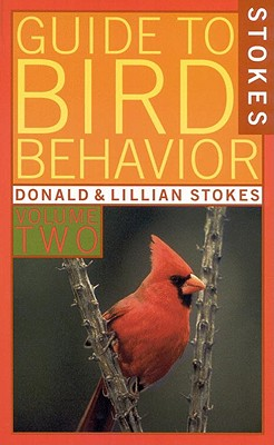Image for A Guide to Bird Behavior, Volume 2 (Stokes Nature Guides)