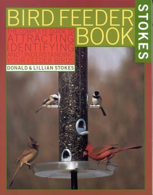 Image for The Bird Feeder Book: Attracting, Identifying, Understanding  Feeder Birds