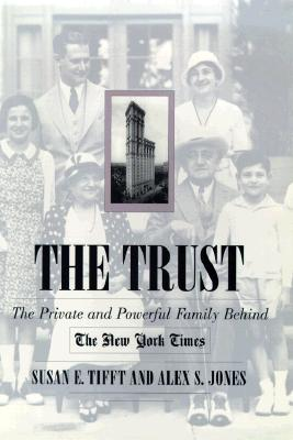 Image for TRUST, THE THE PRIVATE AND POWERFUL FAMILY BEHIND THE NEW YORK TIMES