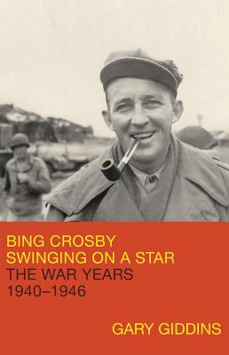 Image for Bing Crosby: Swinging on a Star: The War Years, 1940-1946