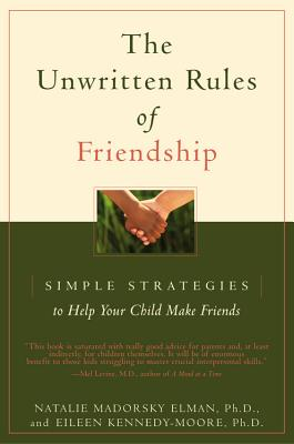 Image for The Unwritten Rules of Friendship: Simple Strategies to Help Your Child Make Friends