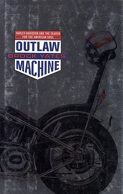 Image for Outlaw Machine: Harley Davidson and the Search for the American Soul