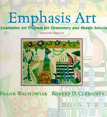 Image for Emphasis Art: A Qualitative Art Program for Elementary and Middle Schools (7th Edition)