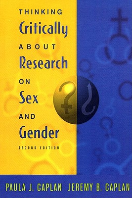 Thinking Critically about Research on Sex and Gender (2nd Edition), Caplan, Paula J.; Caplan, Jeremy B.