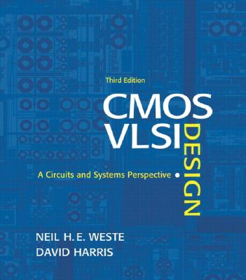 Image for CMOS VLSI Design: A Circuits and Systems Perspective (3rd Edition)