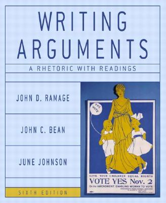 Image for Writing Arguments: A Rhetoric with Readings, Sixth Edition